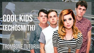 How to play Cool Kids by Echosmith on Trombone (Tutorial)