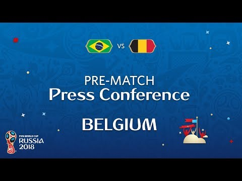 2018 FIFA World Cup Russia™ - BRA vs BEL- Belgium Pre-Match Press Conference