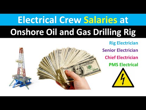 Electrical Crew Salaries Onshore Oil and Gas Drilling Rig | Electrician Chief Electrician - - - -