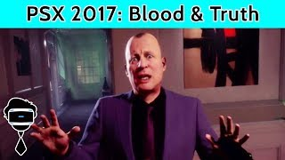 Blood and Truth PSVR Preview | Everything We Learned From PSX 2017