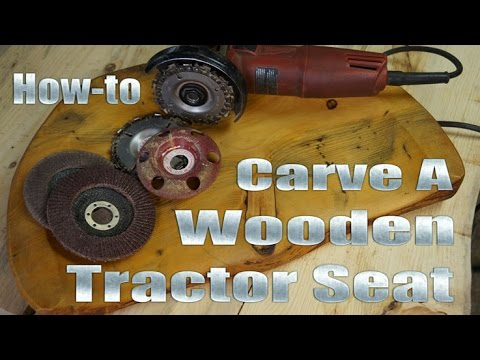 How-to Carve a Wooden Tractor Seat by Mitchell Dillman