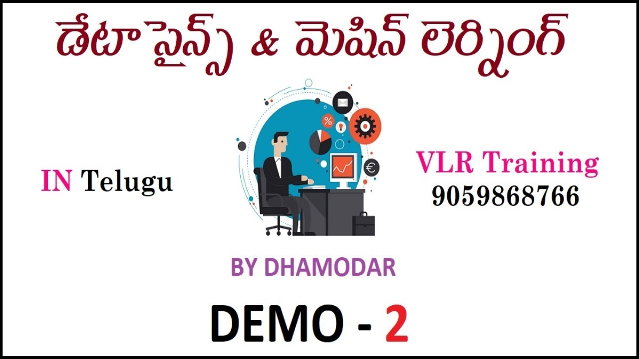 Data Science And Machine Learning Demo 2 I By Damodhar 9059868766 24th July  2019 I Tutorials