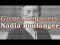 Capture de la vidéo Great Composers: Nadia Boulanger
