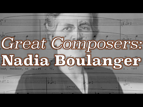 Great Composers: Nadia Boulanger