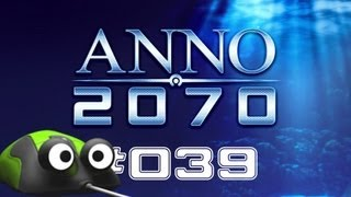 Let's Play Anno 2070 #039 KRISE [Deutsch | NEU | 2013] German Gameplay