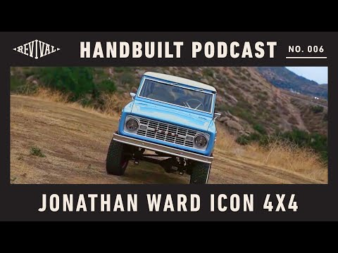 Jonathan Ward of Icon 4x4//Handbuilt Podcast 006
