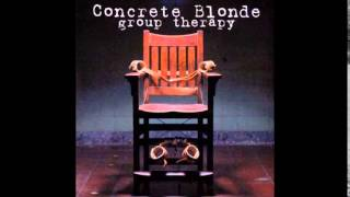 Concrete Blonde - Roxy (Group Therapy - Radio Edition 2002)