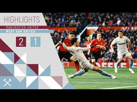 HIGHLIGHTS | MANCHESTER UNITED 2 - 1 WEST HAM UNITED