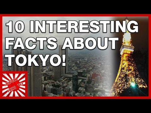 10 Interesting Facts About Tokyo Japan!