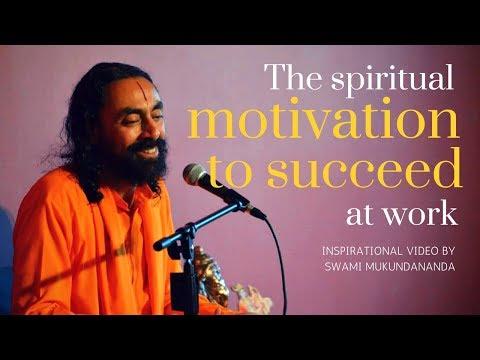 Spiritual Motivation to Succeed at Work - Motivational Video by Swami Mukundananda
