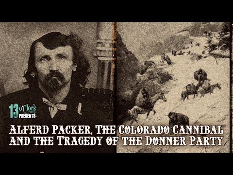 193: Frontier Cannibalism! Alferd Packer, Colorado Cannibal; and the Sad Fate of the Donner Party