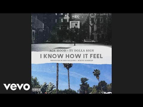 Ace Hood - I Know How It Feel (Audio) ft. Ty Dolla $ign