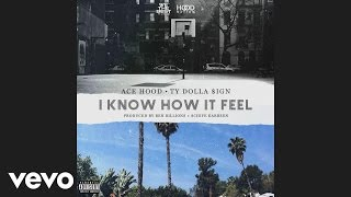 Ace Hood I Know How It Feel Audio Ft Ty Dolla Ign