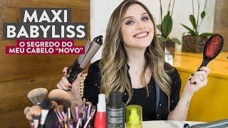 """Maxi babyliss - O segredo do meu cabelo """"novo"""" - Por Lu Ferreira - Chata de Galocha"""