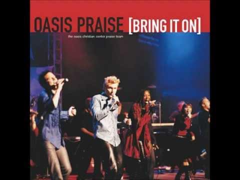 Oasis Praise - Jesus is here
