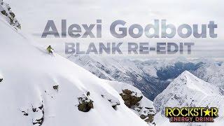 Alexi Godbout - BLANK Re-Edit
