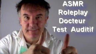 ASMR -  Roleplay Docteur -  Test auditif
