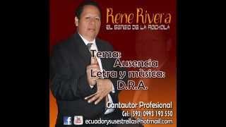 Ausencia - Rene Rivera - El Genio de la Rockola - 101%ROCKOLA !! - #29