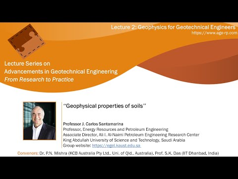 L2 (Geophysics for Geotech. Eng.) on Geophysical properties of soils | Prof. Carlos Santamarina
