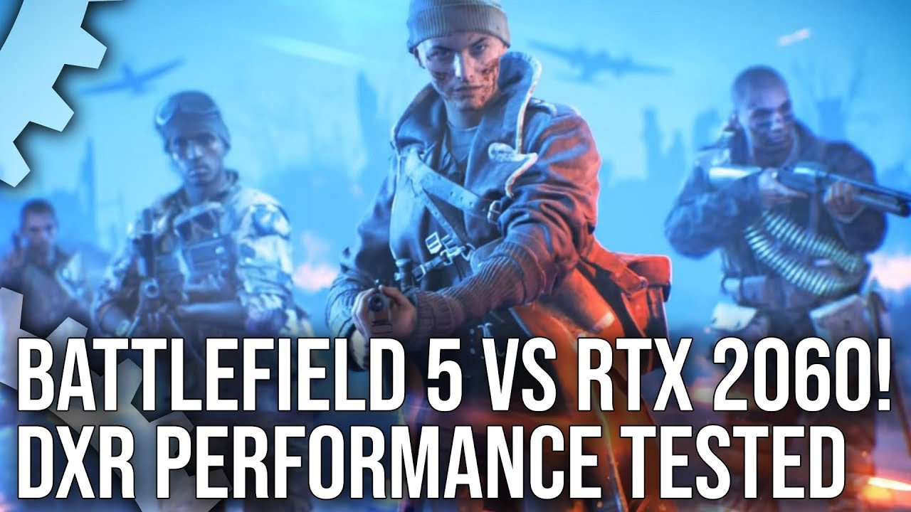 Battlefield 5 DXR vs RTX 2060: Is 1080p60 Ray Tracing Really Possible?
