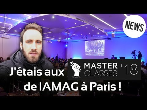 J'étais aux IAMAG Master Classes '18 à Paris !