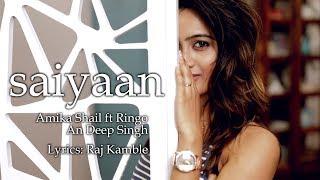 Saiyaan  (Promo) - Amika Shail Ft. Ringo