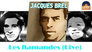 Jacques Brel - Les flamandes (Live) (HD) Officiel Seniors Musik