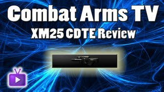 combat arms xm25 cdte review