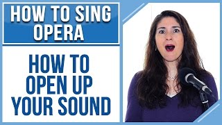 How to Sing Opera #3 (Soprano Edition): How To Open Up Your Sound
