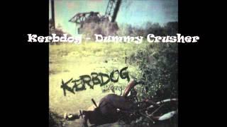 "Kerbdog ""Dummy Crusher"""