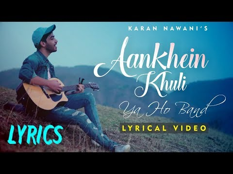 Aankhein khuli ho ya band Lyrics | Mohabbatein | Karan Nawani  Aankhein khuli Ya Ho Band Lyric Video