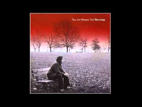 Jim Watson Trio - The Loop