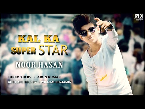 NOOR HASAN - Kal Ka Super Star ( Official Music Video )