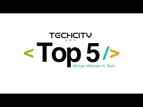 Top 5 African Women in Tech