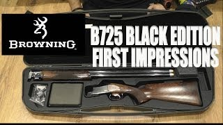 Browning B725 black edition 12g shotgun first impressions