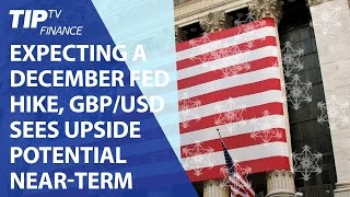 Forex Forecast: Expecting a December Fed hike, GBP/USD sees upside potential near-term
