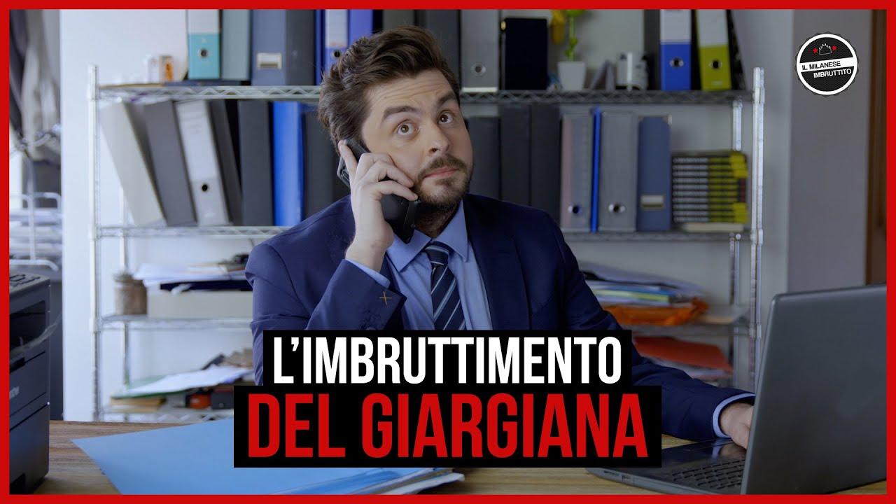 Il Milanese Imbruttito - L'Imbruttimento del GIARGIANA