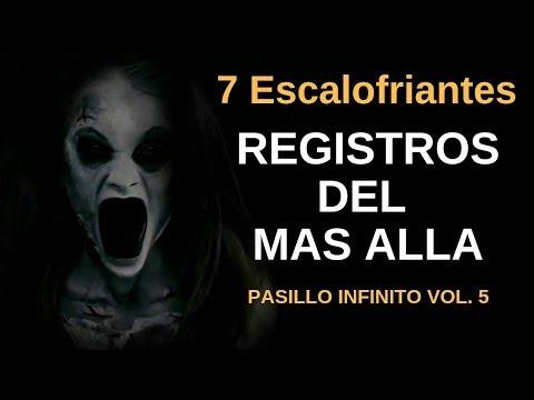 7 Escalofriantes Registros de mas Allá vol. 5 l Pasillo Infinito