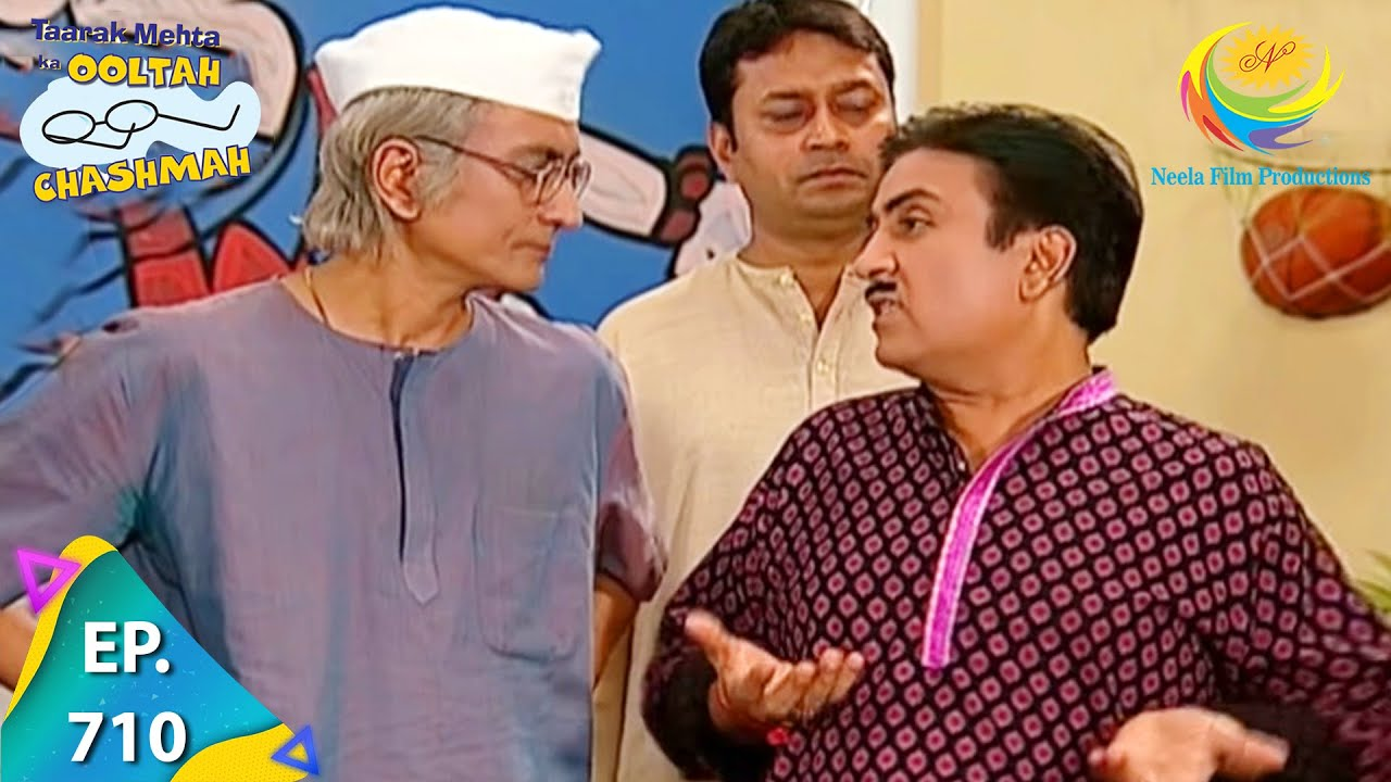 Download Taarak Mehta Ka Ooltah Chashmah - Episode 710 - Full Episode