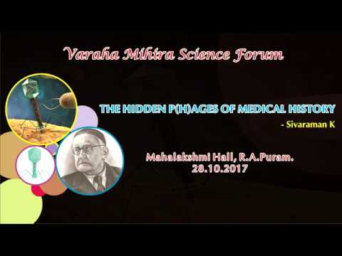 Bacteriophages - The Hidden P(h)ages of Medical History by Sivaraman
