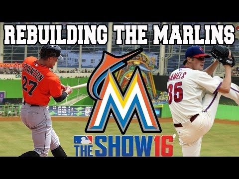 MLB 16 THE SHOW FRANCHISE: REBUILDING THE MIAMI MARLINS
