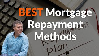 What Mortgage Repayment Methods Are the Best?