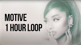 motive - Ariana Grande ft. Doja Cat (1 HOUR LOOP)