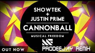 Showtek & Justin Prime ft  Matthew Koma -  Cannonball ''Earthquake'' (Prodeejay Remix)
