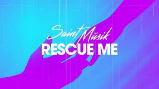 Saint Müsik - Rescue Me (Klaas Remix) - Official Audio
