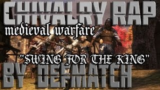 "Chivalry: Medieval warfare |Rap Song Tribute| DEFMATCH - ""Swing For The King"""