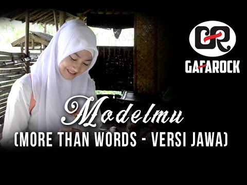 MORE THAN WORDS versi JAWA (MODELMU) Gafarock Cover