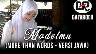 MORE THAN WORDS versi JAWA (MODELMU) Gafarock Cover