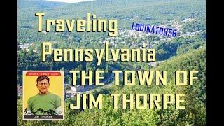 Traveling Pennsylvania - The Town of Jim Thorpe