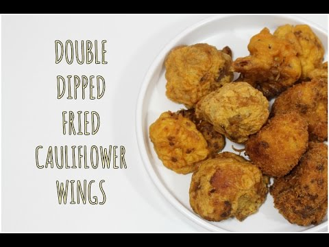 DOUBLE DIPPED FRIED CAULIFLOWER WINGS   WORLD VEGAN MONTH #11